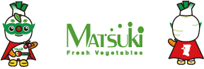 MATSUKI Fresh Vegetables